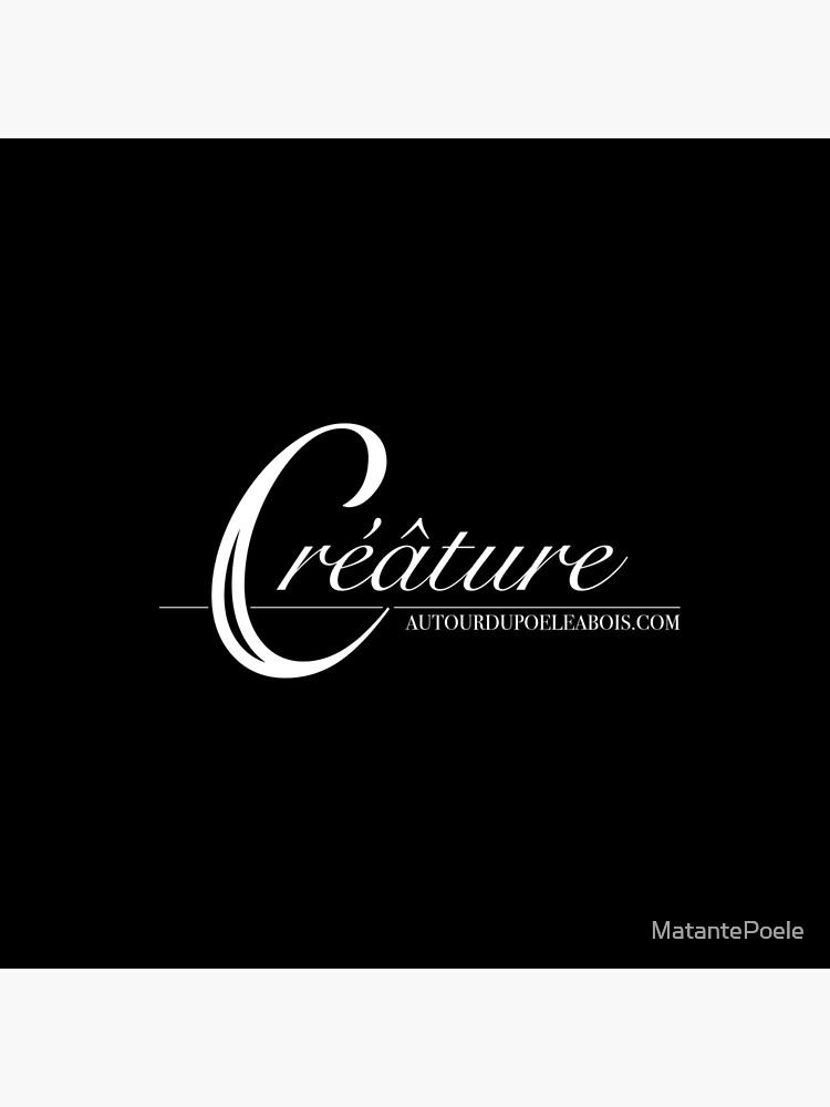 «Créâture» par MatantePoele