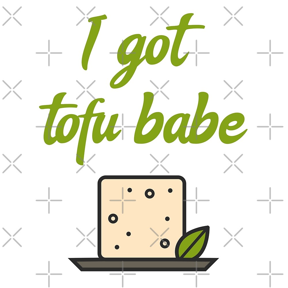 I Got Tofu Babe by Sweevy Swag