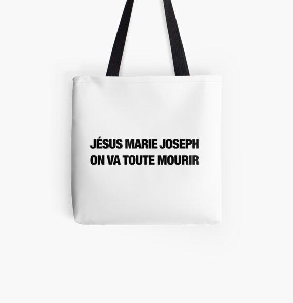 Jésus Marie Joseph on va toute mourir (noir) Tote bag doublé