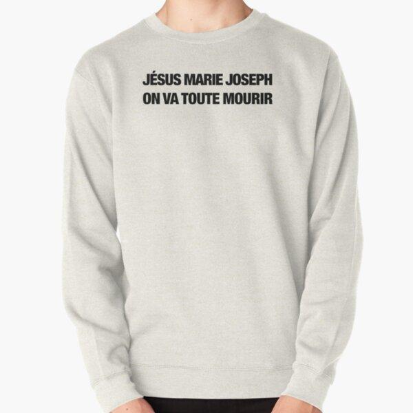 Jésus Marie Joseph on va toute mourir (noir) Sweatshirt épais
