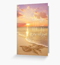 Sending Love and Healing Greeting Card