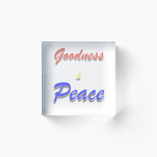 Goodness & Peace, redbubble, red bubble, stickers, redbubble stickers, Stickers & Magnets, Masks, Standard Print Clothing, Sleeveless Tops, Chiffon Tops, Graphic T-Shirt A-Line Dresses,  Acrylic Block