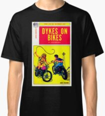 """Dykes On Bikes"" Classic T-Shirt"