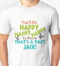 Happy To Know That's A Fact Jack T-Shirt