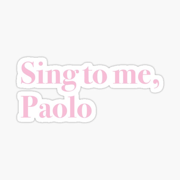 Sing to me Paolo Sticker