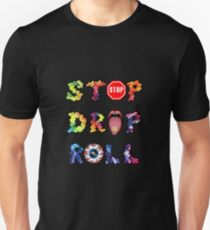 Stop, drop and roll Rainbow Unisex T-Shirt