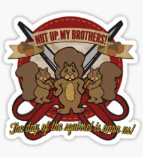 Day of the Squirrel - Sears Squirrel Commercial Parody - Coupon Cutting Squirrels Revolt - Nut Up My Brothers Sticker