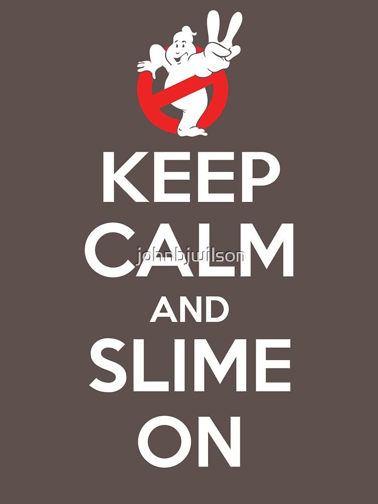Keep Calm and Slime On by johnbjwilson