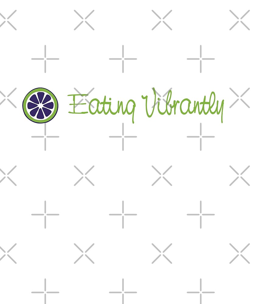 Eating Vibrantly by Sweevy Swag