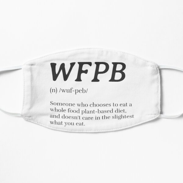 WFPB Definition (Whole Food Plant Based) Mask