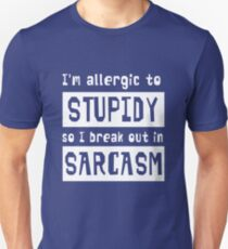 I'm allergic to stupidity so I break out in sarcasm Slim Fit T-Shirt