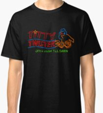 The Titty Twister Classic T-Shirt