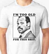 Roger Murtaugh is Too Old For This Shit (Lethal Weapon) Slim Fit T-Shirt
