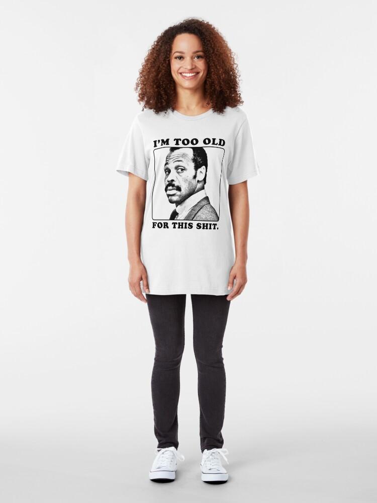 Alternative Ansicht von Roger Murtaugh ist zu alt für diese Scheiße (tödliche Waffe) Slim Fit T-Shirt