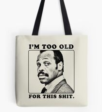 Roger Murtaugh is Too Old For This Shit (Lethal Weapon) Tote Bag