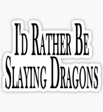 Rather Slay Dragons Sticker