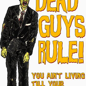 Dead Guys Rule - Walking Dead ! by GUS3141592