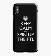 Keep Calm and Spin Up The FTL (Black) iPhone Case