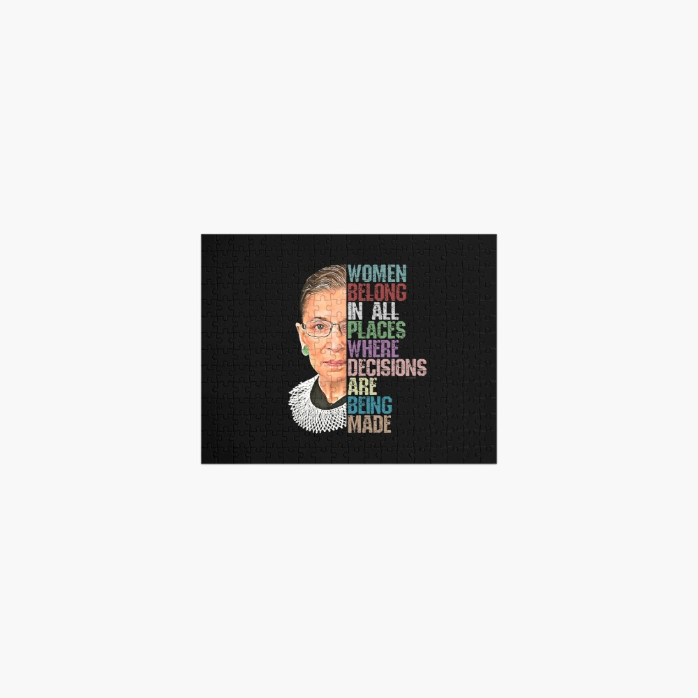 Women Belong In All Places Where Decisions Are Being Made Ruth Bader Ginsburg RBG Jigsaw Puzzle