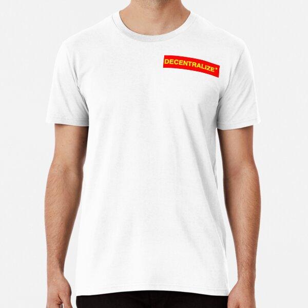 DECENTRALIZE Premium T-Shirt