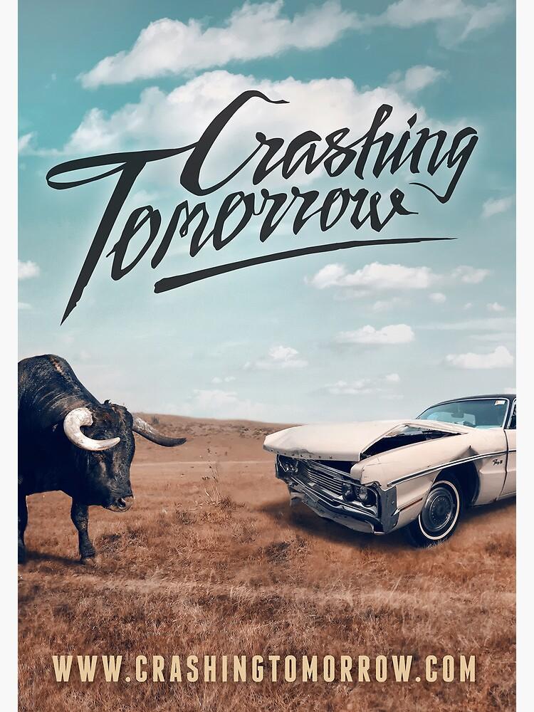 Crashing Tomorrow 'Bull & Car' Poster by CrashingTomorro