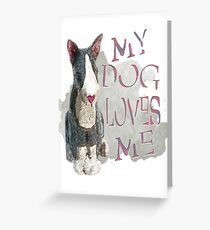 My Dog Loves Me Greeting Card