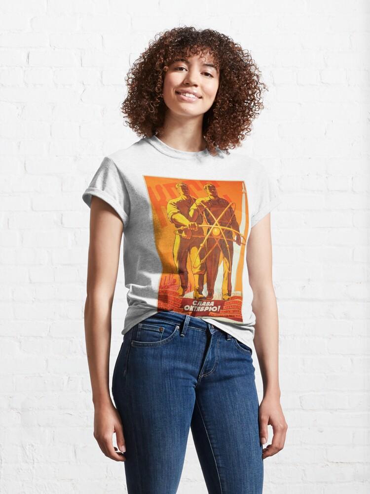Alternate view of Soviet political poster: Glory to October. Советский политический плакат: Слава Октябрю Classic T-Shirt