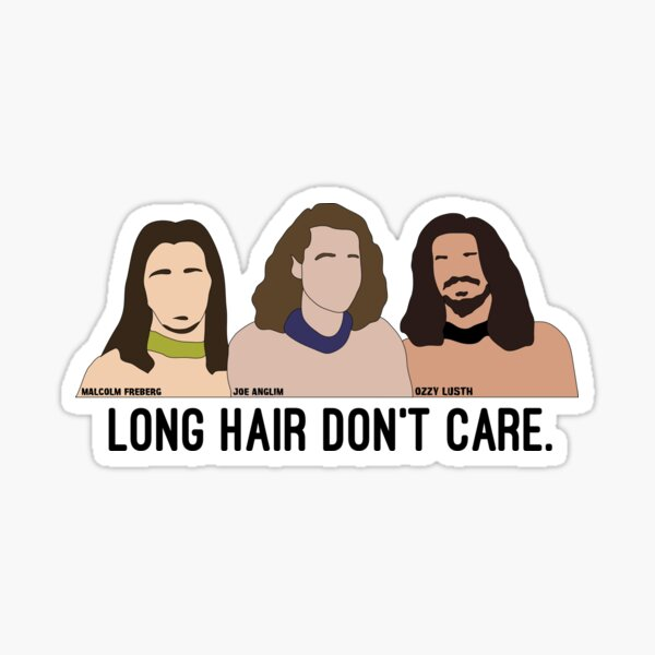 Long Hair Don't Care OLD VERSION Sticker