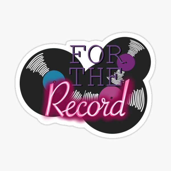 For the Record Sticker