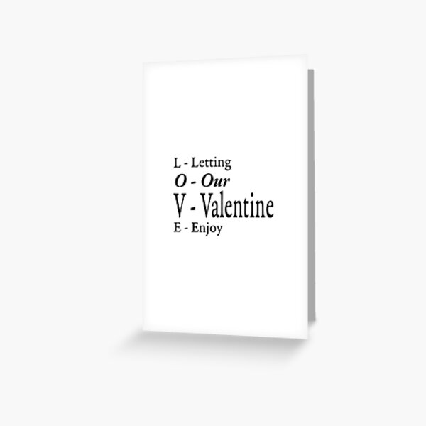 letting our valentine enjoy Greeting Card