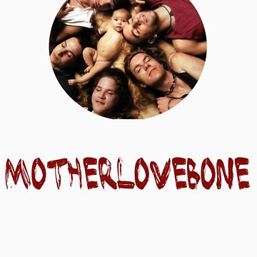 Mother Love Bone by meatpuppets21