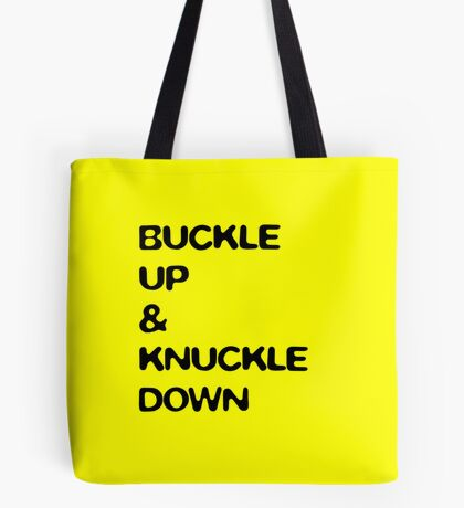 buckle up and knuckle down (yellow) Tote Bag