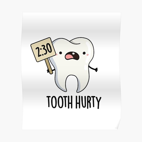 Tooth Hurty Cute Dental Pun Poster