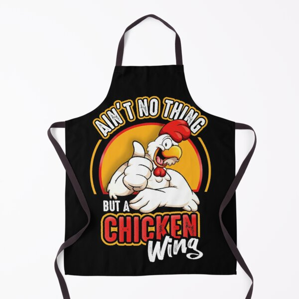 Ain't No Thing But A Chicken Wing Apron