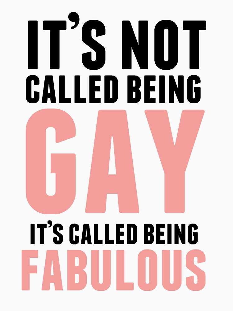 Being Fabulous Is Not Gay | Unisex T-Shirt