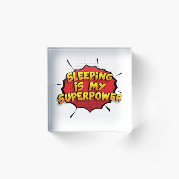 Sleeping ist mein Superpower Lustiges Sleeping Designgeschenk Acrylblock