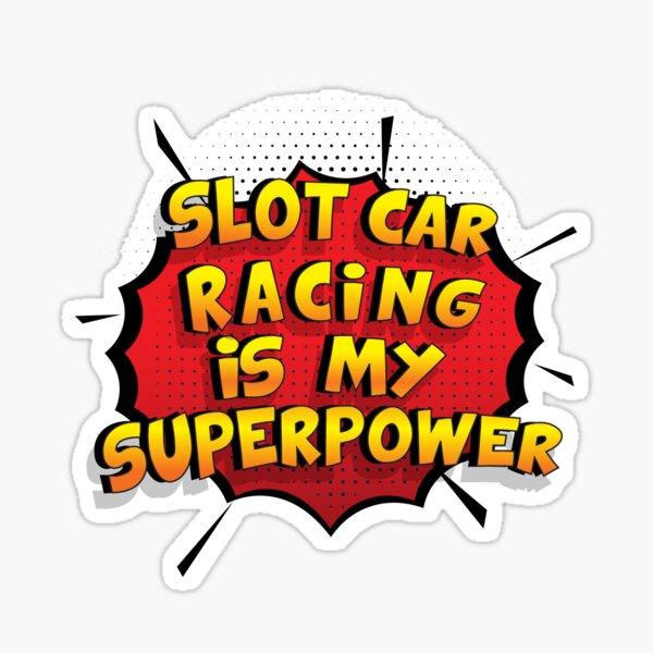 Slot Car Racing est mon cadeau super design Slot Car Racing dr�le Sticker