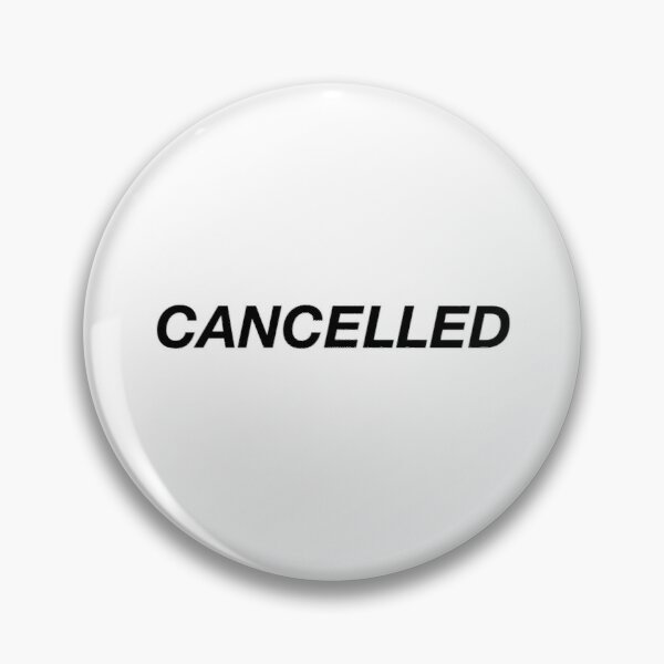 Cancelled  Pin