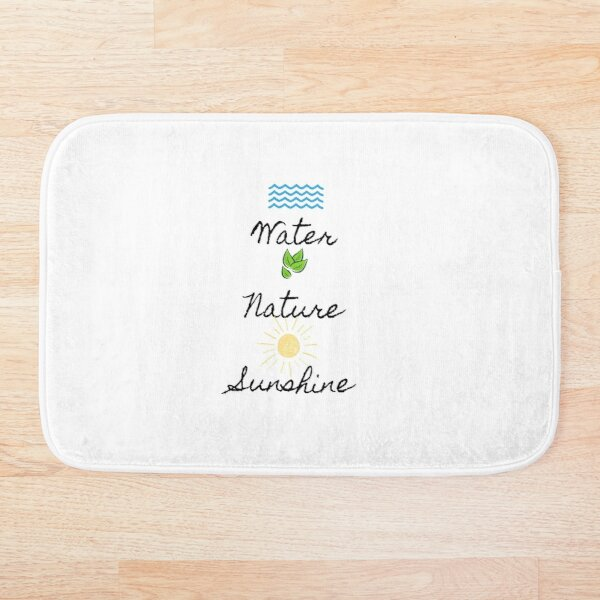 Water, Nature, Sunshine (black font) Bath Mat