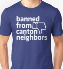 Banned from Canton Neighbors Unisex T-Shirt