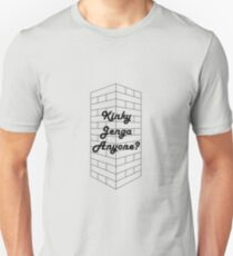 Kinky Jenga Anyone? T-Shirt