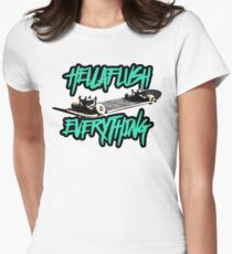 Hellaflush Everything Women's Fitted T-Shirt