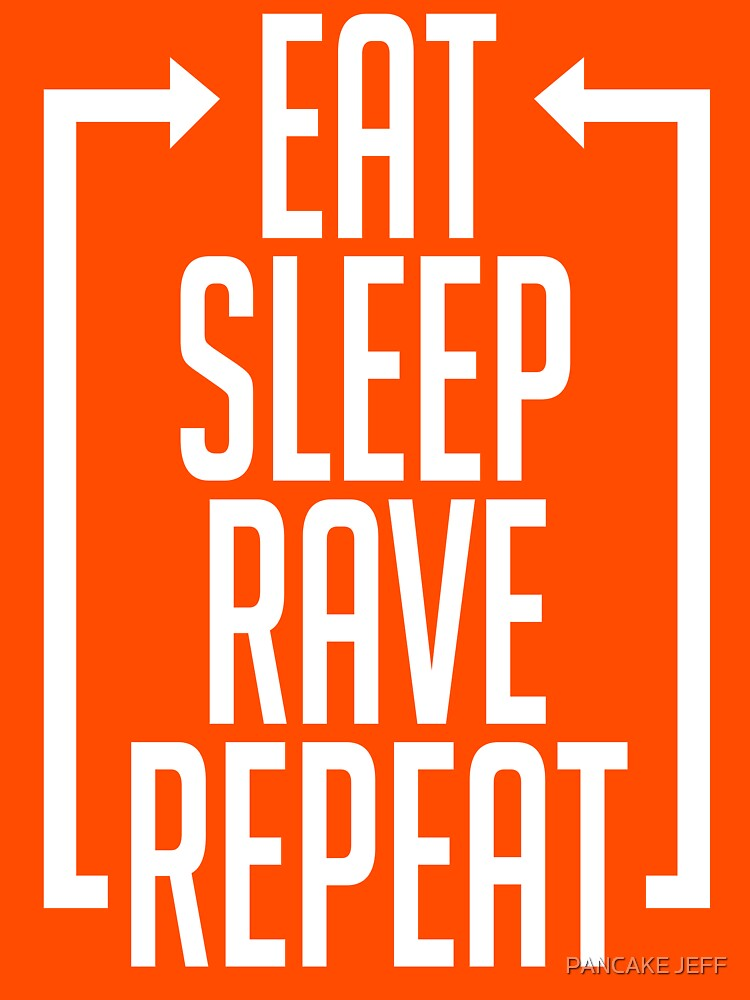 EAT SLEEP RAVE REPEAT (Centre Aligned) | Unisex T-Shirt