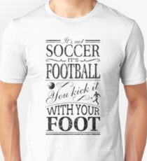 It's Not Soccer Unisex T-Shirt