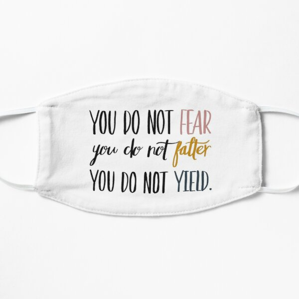 You Do Not Fear You Do Not Falter You Do Not Yield Mask