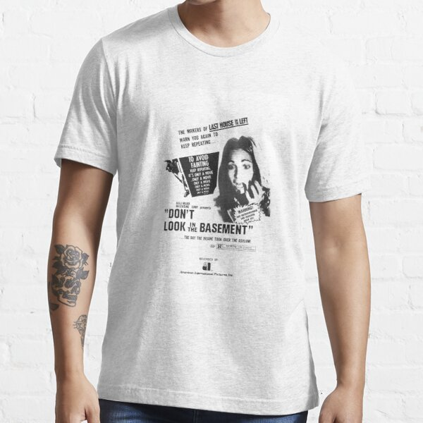 Don't Look in The Basement Poster Essential T-Shirt