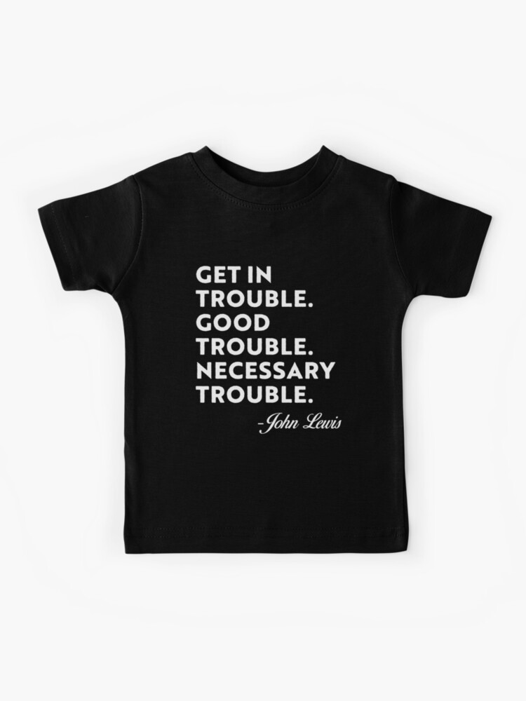 Good Trouble Baby Bodysuit and tshirt John Lewis Shirt, Make Good Trouble Shirt, Get In Good Trouble Shirt, John Lewis Good Trouble Quote