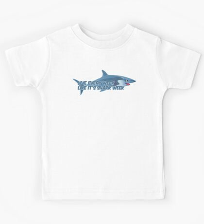 Live every week like it's shark week Kids Clothes