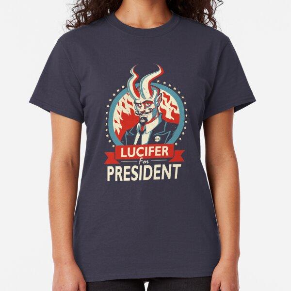 Lucifer For President! Classic T-Shirt
