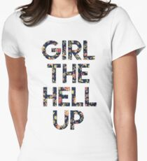Girl The Hell Up Women's Fitted T-Shirt